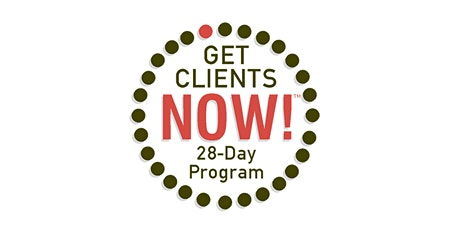 The 28 Day Client Getting Program - Get Clients Now!™ tickets