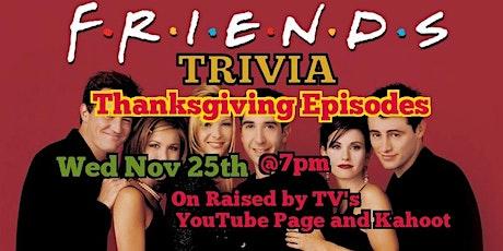Friends Trivia Night: Thanksgiving Episodes tickets