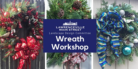 Lawrenceville Main Street Wreath-Making Workshop   PRESENTED LIVE VIA  ZOOM tickets