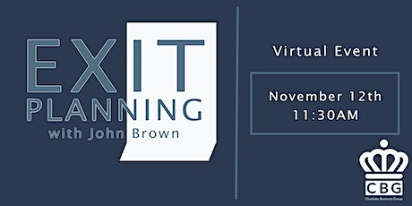Exit Planning with John Brown, Founder of BEI Exit Planning tickets
