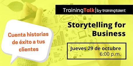 Storytelling for business: Cuenta historias de éxito a tus clientes boletos