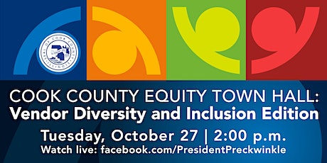 Cook County Equity Town Hall: Vendor Diversity and Inclusion Edition tickets