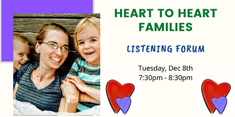 Heart-to-Heart Families Listening Forum - Tues Dec 8th tickets