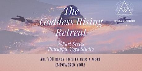 The Goddess Rising Mini Retreat (3 Part Series) tickets