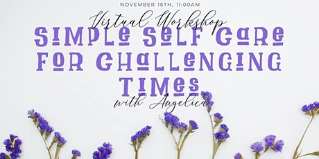 Simple Self Care for Challenging Times tickets