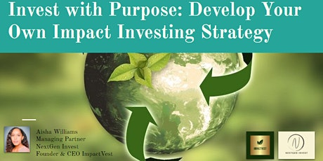 Invest with Purpose:  Develop your own impact investing strategy tickets