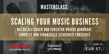 SCALING YOUR MUSIC BUSINESS by Dennis Schwab Tickets