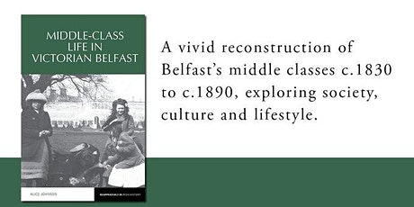 Booklaunch of Alice Johnson, Middle-Class Life in Victorian Belfast tickets