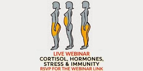 Cortisol, Hormones, Stress & Immunity - Live Webinar tickets