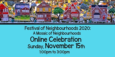 Festival of Neighbourhoods 2020:  A Mosaic of Neighbourhoods tickets