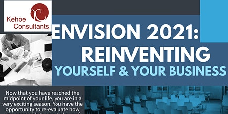 ENVISION 2021: REINVENTING YOURSELF & YOUR BUSINESS tickets
