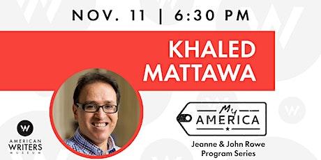My America: Khaled Mattawa tickets