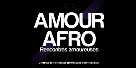 Amour Afro  - Rencontres amoureuses / Afro Love  - Romantic encounters tickets
