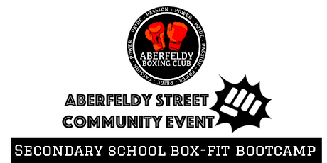 ABERFELDY STREET COMMUNITY EVENT - Secondary School Box-Fit Bootcamp tickets