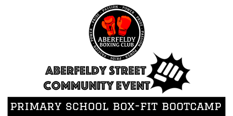 ABERFELDY STREET COMMUNITY EVENT - Primary School Box-Fit Bootcamp tickets