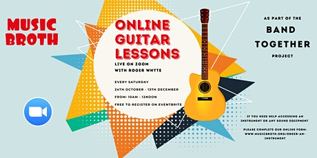 Music Broth's Online Guitar Lessons as part of the 'Band Together' Project tickets