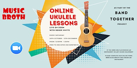 Music Broth's Online Ukulele Lessons as part of the 'Band Together' Project tickets