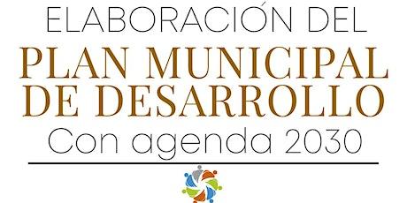Elaboración del Plan Municipal de Desarrollo con Agenda 2030 de la ONU entradas