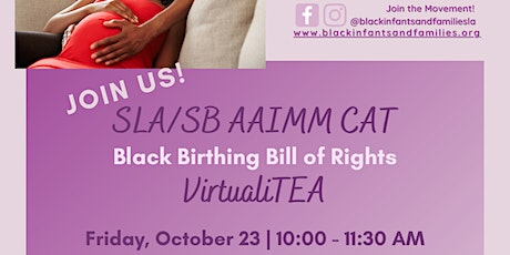 SLA/SB AAIMM October VirtualiTEA: Black Birthing Bill of Rights tickets