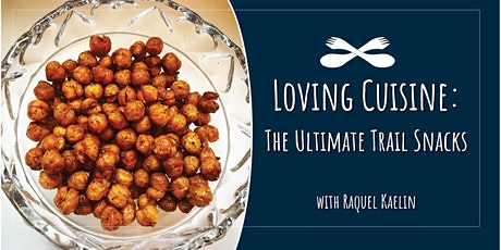 Loving Cuisine: The Art of Creating the Ultimate Trail Snacks
