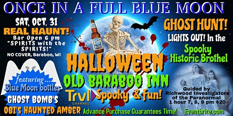 HALLOWEEN FULL BLUE MOON GHOST HUNT in REAL HAUNT! 7 pm, 8 pm, 9 pm tickets