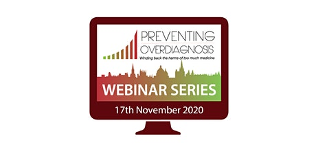 Preventing Overdiagnosis Webinar Series - Episode 3 tickets