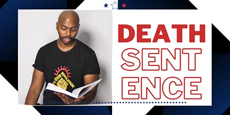 Death Sentence - A Virtual BLM Spoken Word Performance tickets