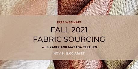 Fall 2021 Fabric Sourcing Webinar for Fashion Designers tickets