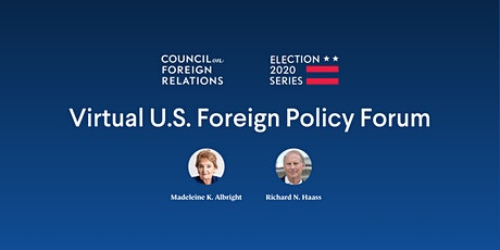 CFR Election 2020 Virtual U.S. Foreign Policy Forum tickets
