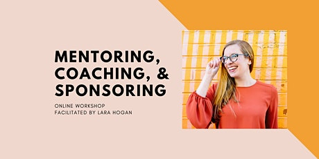 Mentoring, Coaching, and Sponsoring Online Workshop tickets