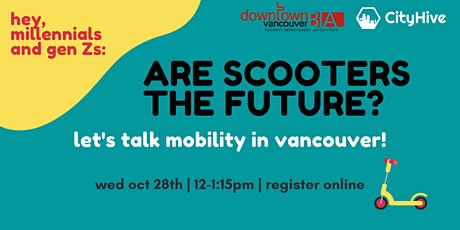 Are Scooters The Future? Let's Talk Mobility in Vancouver! tickets