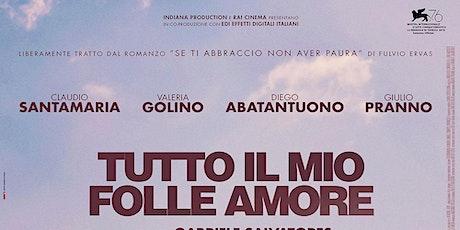 Proiezione 24/10 - 20.30 TUTTO IL MIO FOLLE AMORE - Aula consiliare biglietti