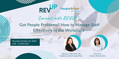 Got People Problems? How to Manage Staff Effectively in the Workplace tickets