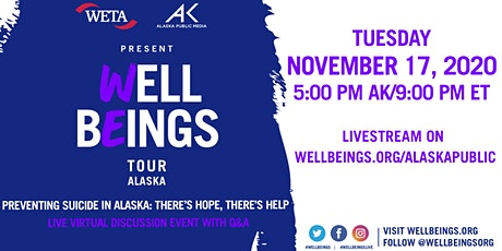 Well Beings: Preventing Youth Suicide in Alaska. There's Hope. There's Help tickets