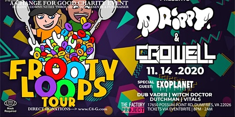 The Factory Project Presents Drippy & Crowell Frooty Loops Tour!! tickets