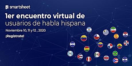 Smartsheet | 1er encuentro virtual de usuarios de habla hispana boletos