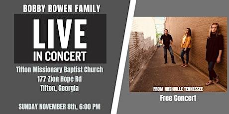 Bobby Bowen Family Concert In Tifton Georgia tickets