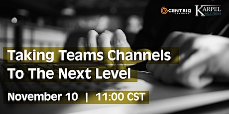 Centriq Training & Karpel Webinar: Taking Teams Channels to the Next Level tickets