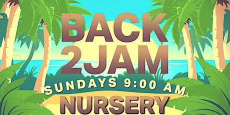 BACK2JAM-Nursery (9:00 AM ONLY) tickets