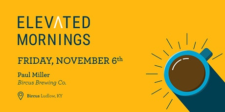 Elevated Mornings: Paul Miller of Bircus Brewing Co. tickets