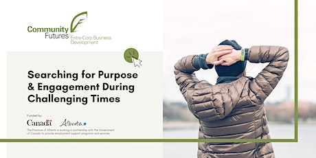 Workshop #3: Searching for Purpose & Engagement in Challenging Times tickets