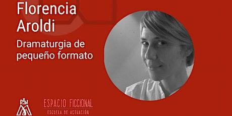 Seminario de dramaturgia de pequeño formato por Florencia Aroldi entradas