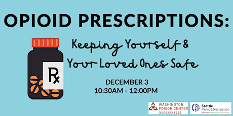 Opioid Prescriptions: Keeping Yourself and Your Loved Ones Safe tickets