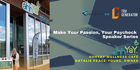 Make Your Passion, Your Paycheck Speaker Series ft. Natalie Peace-Young tickets