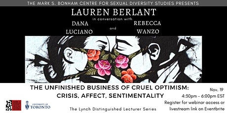 Lynch Lecture by Lauren Berlant: The Unfinished Business of Cruel Optimism tickets