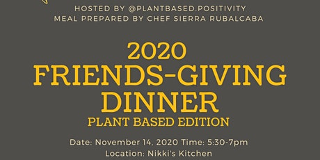 Friends-Giving Dinner, Plant Based Edition tickets