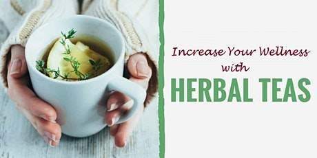 Free Virtual Seminar:  Increase Your Wellness with Herbal Teas tickets