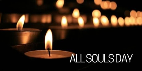 All Souls Day Special Mass and Candle Ceremony at 12:15 pm Mass tickets