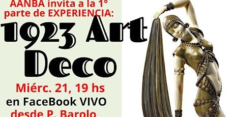"""Invitación AANBA a la 1° parte de """"Experiencia1923 Art Déco"""" introducción"""