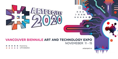 #ArtProject2020 Vancouver Biennale Art and Tech Expo tickets